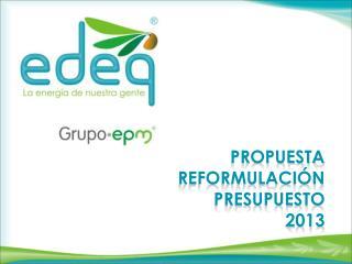 PROPUESTA reformulación presupuesto  2013
