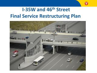 I-35W and 46 th  Street  Final Service Restructuring Plan