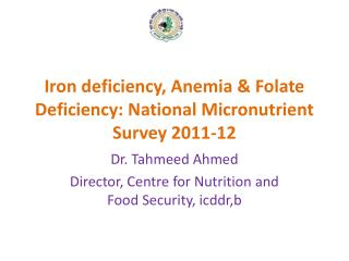 Iron deficiency, Anemia & Folate Deficiency: National Micronutrient Survey 2011-12