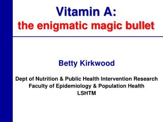 Vitamin A: the enigmatic magic bullet