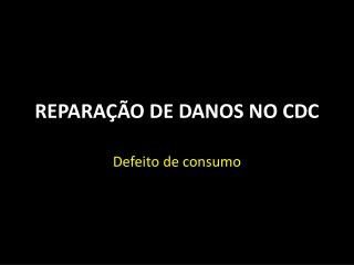 REPARA��O DE DANOS NO CDC