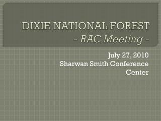 DIXIE NATIONAL FOREST -  RAC Meeting -