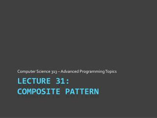 Lecture 31: Composite Pattern