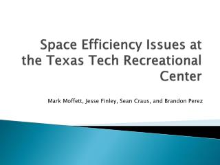 Space Efficiency Issues at the Texas Tech Recreational Center