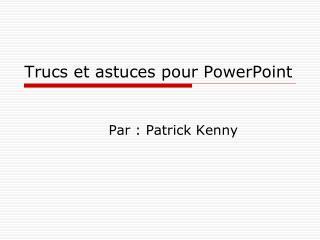 Trucs et astuces pour PowerPoint