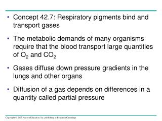 Concept 42.7: Respiratory pigments bind and transport gases