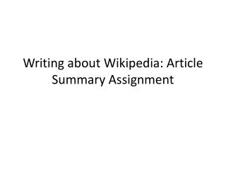 Writing about Wikipedia: Article Summary Assignment
