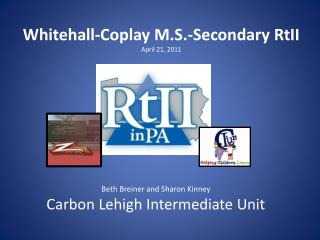 Whitehall-Coplay M.S.-Secondary  RtII April 21, 2011