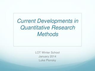 Current  Developments  in  Quantitative  R esearch  M ethods