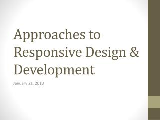 Approaches to Responsive Design & Development