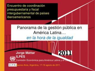 Jorge Máttar ILPES Comisión Económica para América Latina y el Caribe