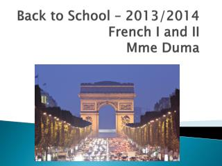Back to School � 2013/2014 French I and II Mme Duma