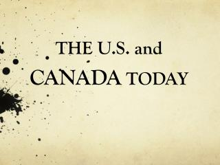 THE U.S. and  CANADA  TODAY