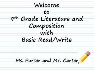 Welcome  to  9 th  Grade Literature and Composition with Basic Read/Write