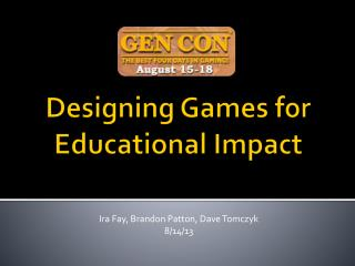Designing Games for Educational Impact