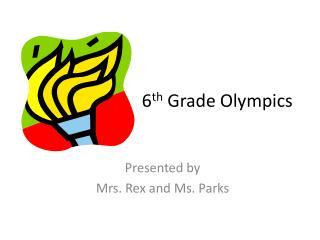 6 th  Grade Olympics