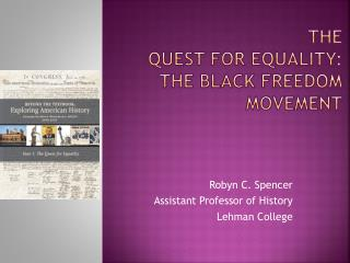 The  Quest for Equality:  The Black Freedom Movement