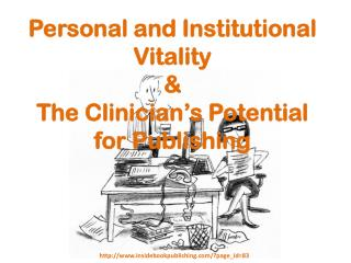 Personal and Institutional Vitality  &  The Clinician�s Potential for Publishing