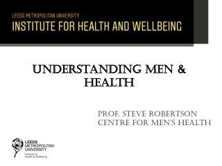 Understanding Men & Health