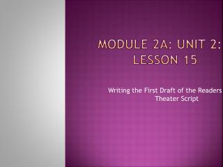 Module 2A: Unit 2: Lesson 15