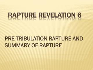 RAPTURE REVELATION 6
