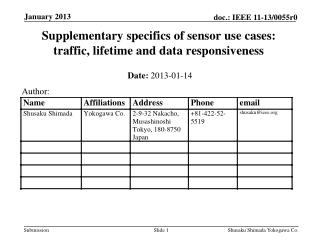 Supplementary specifics of sensor use cases :  traffic, lifetime and data responsiveness