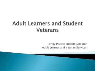Adult Learners and Student Veterans