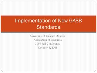 Implementation of New GASB Standards