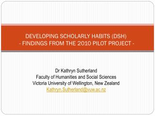 DEVELOPING SCHOLARLY HABITS (DSH)   - FINDINGS FROM THE 2010 PILOT PROJECT -
