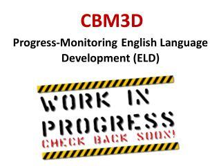 CBM3D Progress-Monitoring English Language Development (ELD)