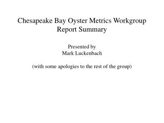 Chesapeake Bay Oyster Metrics Workgroup Report Summary