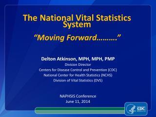 "The National Vital Statistics System ""Moving Forward………."""