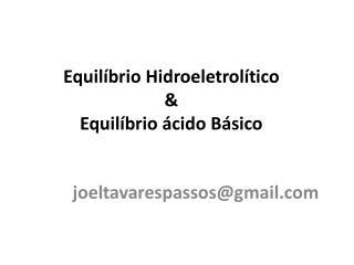 Equilíbrio Hidroeletrolítico  & Equilíbrio ácido Básico