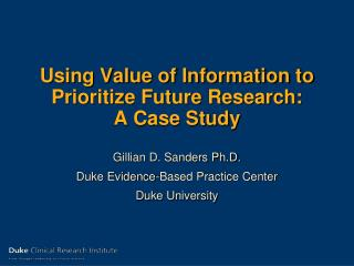 Using Value of Information to Prioritize Future Research: A Case Study