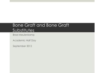 Bone Graft and Bone Graft Substitutes
