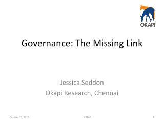 Governance: The Missing Link