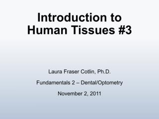 Introduction to Human Tissues #3