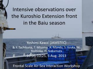 Intensive observations over the  Kuroshio  Extension front in the  Baiu  season