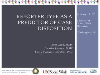 Reporter Type as a Predictor of Case Disposition