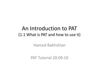 An Introduction to PAT (1.1 What is PAT and how to use it)