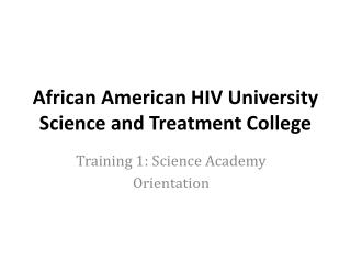 African American HIV University Science and Treatment College