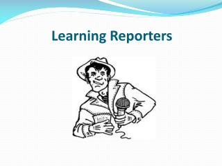 Learning  Reporters