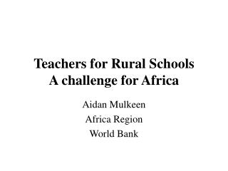 Teachers for Rural Schools A challenge for Africa