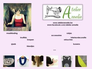 www.atelierannelie.be www.facebook.com/atelier.annelie