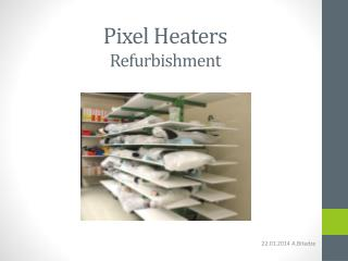 Pixel  Heaters Refurbishment