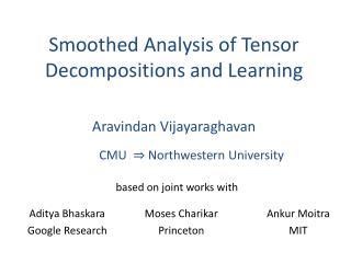 Aravindan Vijayaraghavan CMU    Northwestern University