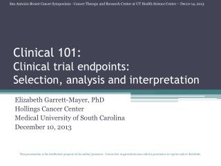 Clinical 101: Clinical trial endpoints:  Selection , analysis and interpretation