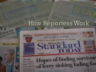 How Reporters Work