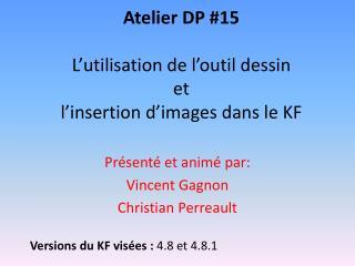 Atelier DP #15 L'utilisation de l'outil dessin et  l'insertion d'images dans le KF