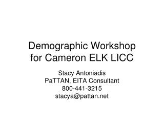 Demographic Workshop  for Cameron ELK LICC